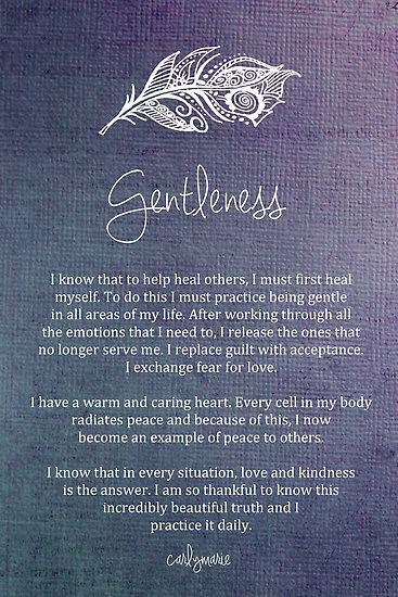 Affirmation - Gentleness by CarlyMarie  This was read in my yoga class this morning. When we take care of ourselves, it allows us to be able to care better for those we love.