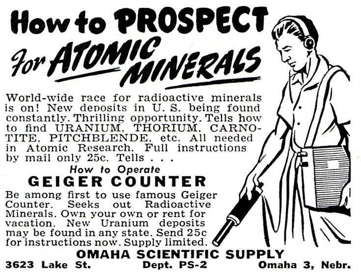 Seek out radioactive minerals with your own Geiger counter.  Own your own or rent one for vacation.