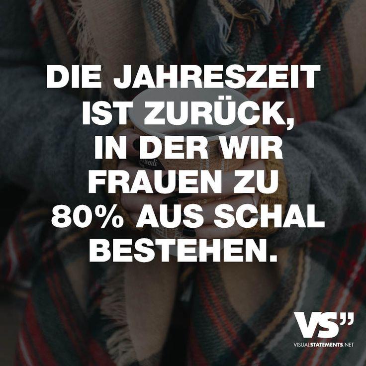 """Visual Statements®️️️️️ Sprüche/ Zitate/ Quotes/ Lustig/ """"DIE JAHRESZEIT IST ZURÜCK, IN DER WIR FRAUEN ZU 80% AUS SCHAL BESTEHEN."""""""