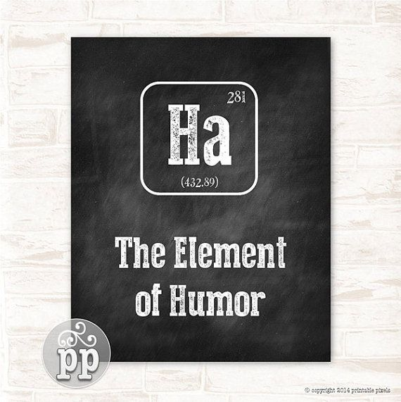 Periodic Table Ha The Element of Humor Funny Quote Typographic Chalkboard Wall Decor Teacher Art Science Humor Instant Download Printable