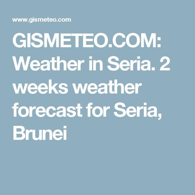 GISMETEO.COM: Weather in Seria. 2 weeks weather forecast for Seria, Brunei