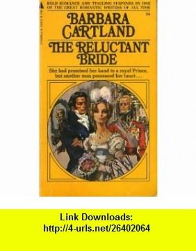 The Reluctant Bride (9780515041330) Barbara Cartland , ISBN-10: 0515041335  , ISBN-13: 978-0515041330 ,  , tutorials , pdf , ebook , torrent , downloads , rapidshare , filesonic , hotfile , megaupload , fileserve