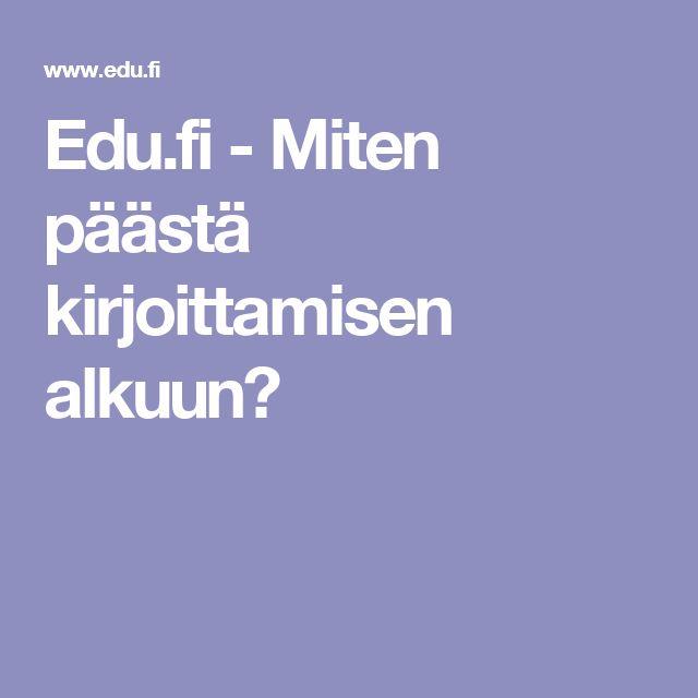 Edu.fi - Miten päästä kirjoittamisen alkuun?