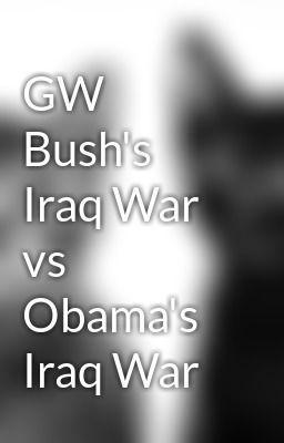 "Read ""GW Bush's Iraq War vs Obama's Iraq War"" #non-fiction"