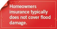 Homeowners insurance typically does not cover flood damage. One-step Flood risk profile from National flood Insurance Program.  Texas wind insurance program: http://www.tdi.texas.gov/pubs/consumer/cb002.html