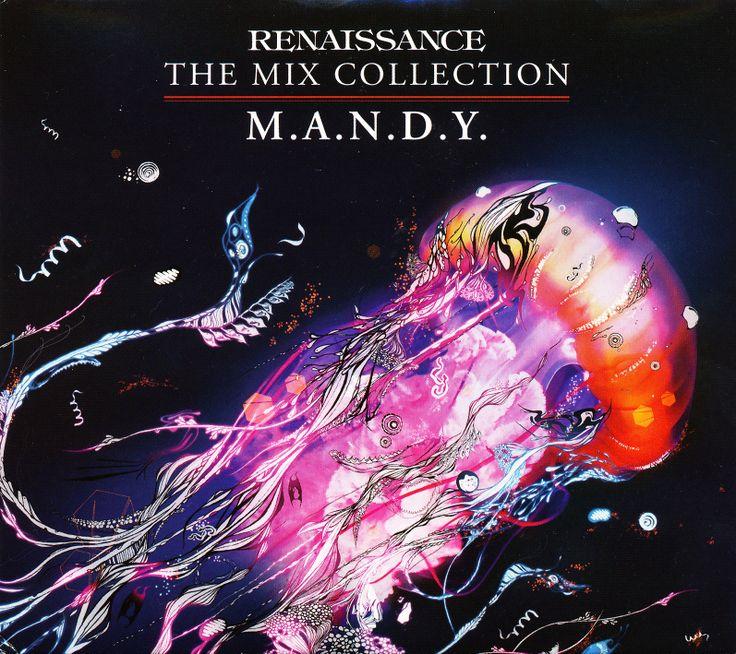 M.A.N.D.Y. — Renaissance – The Mix Collection