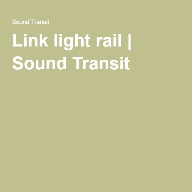 Link light rail | Sound Transit