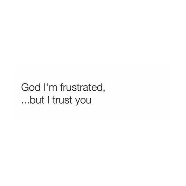 YA'LL not everything will be a-ok all the time. but please never stop trusting Him.