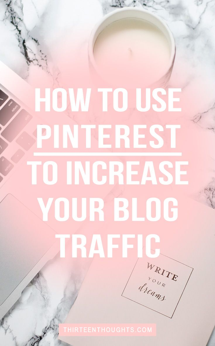 Blog Tips: How to Use Pinterest to Increase Your Traffic