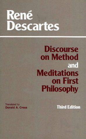 Discourse On Method and Meditations On First Philosophy - René Descartes [Bisedë për metodën/Ligjëratë mbi metodën dhe Përsiatje metafizike - Rëne Dekart]