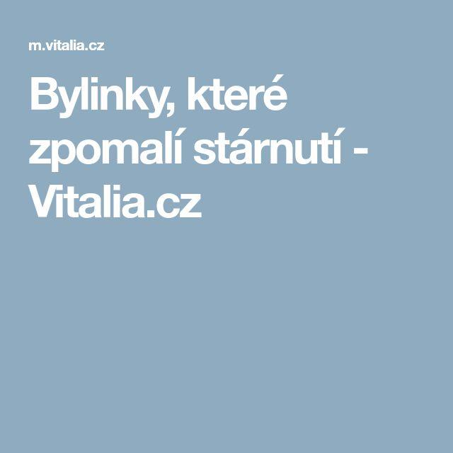 Bylinky, které zpomalí stárnutí - Vitalia.cz
