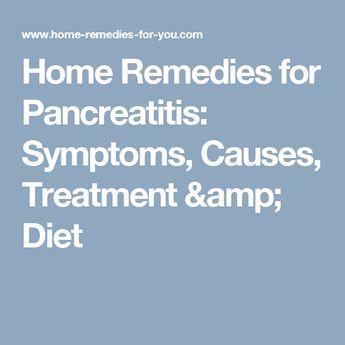 Home Remedies for Pancreatitis: Symptoms, Causes, Treatment & Diet
