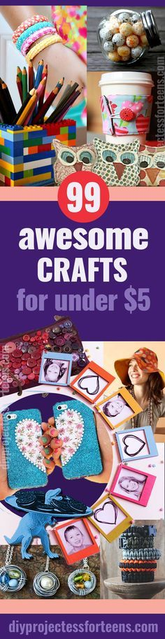 99 Awesome Crafts You Can Make for Less Than $5. Cool and Cheap DIY Project Ideas for Teens, Tweens, Teenager Girls and Adults. Fun Decor, Gifts, Accessories, Fashion and Photo Ideas