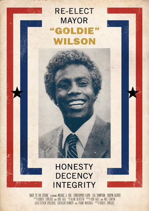 back to the future | Tumblr - re-elect mayor Goldie Wilson - honesty -decency - integrity