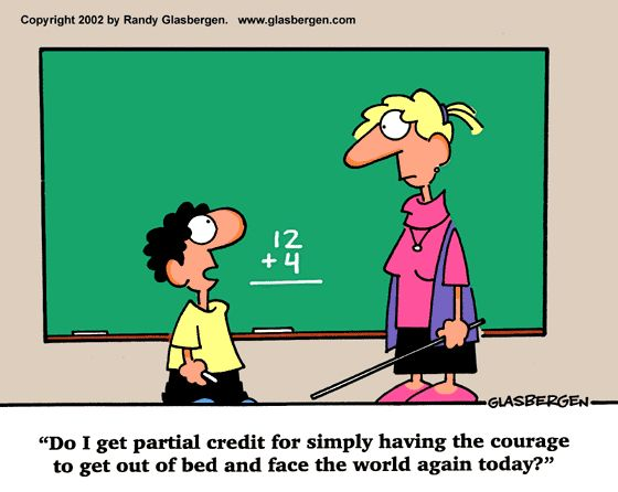 """From """"Math Cartoons,"""" Today's Cartoon, by Randy Glasbargen, at http://www.glasbergen.com/math-cartoons/?nggpage=2 -- In my case, the subject matter would not have made any difference to the question given in response to the teacher's interrogatory."""
