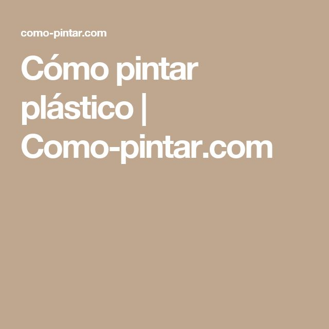 Cómo pintar plástico   Como-pintar.com