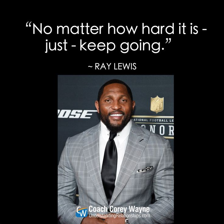 """#raylewis #nfl #football #hardwork #determination #adversity #persistence #mission #purpose #drive #goals #dreams #success #winning #coachcoreywayne #greatquotes Photo by Kevin Mazur/WireImage/Getty Images """"No matter how hard it is - just - keep going."""" ~ Ray Lewis"""