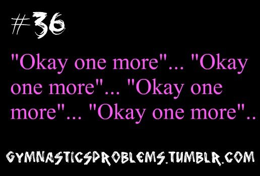 Yes I always say that when I'm doing back walkovers in my basement. Heheh