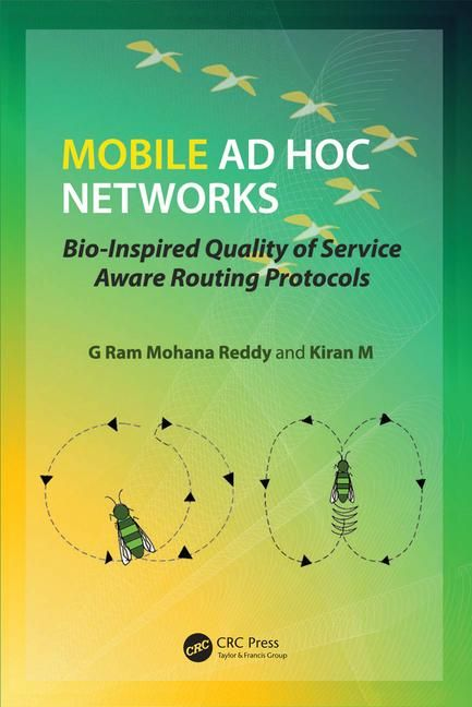 Mobile Ad Hoc Networks: Bio-Inspired Quality of Service Aware Routing Protocols.  G. Ram Mohana Reddy, Kiran M. Consulta disponibilidad en http://biblos.uam.es/uhtbin/cgisirsi/x/0/0/57/5/0?searchdata1=971332{CKEY}&searchfield1=GENERAL^SUBJECT^GENERAL^^&user_id=WEBSERVER