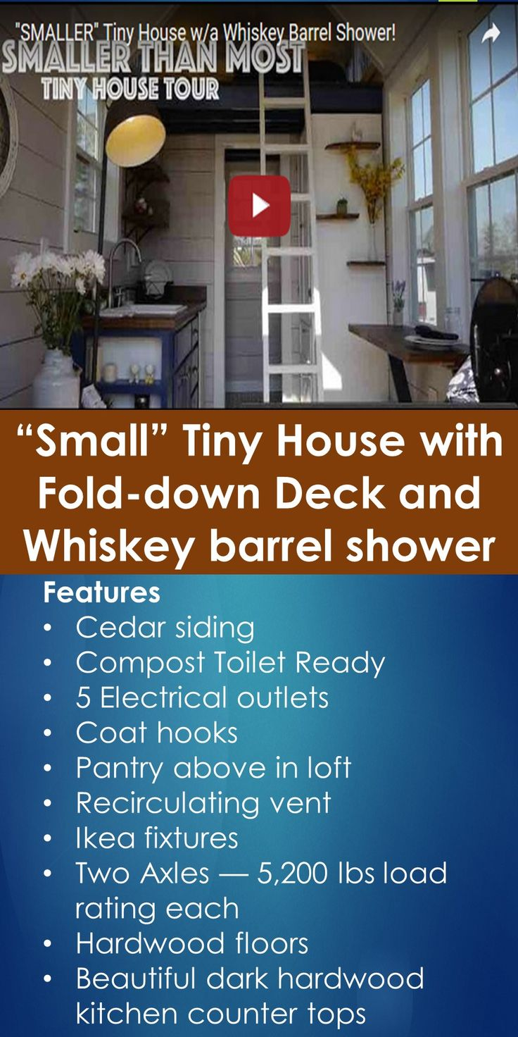 Tiny house video tour small tiny house with fold down deck and whiskey barrel shower