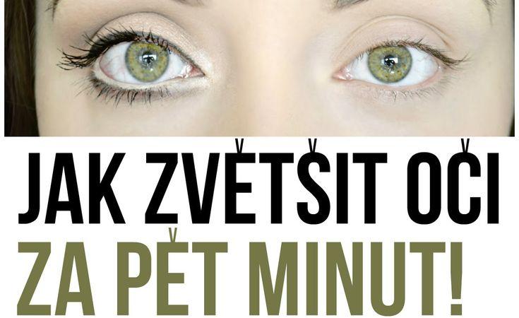 Jak zvětšit oči za pět minut!