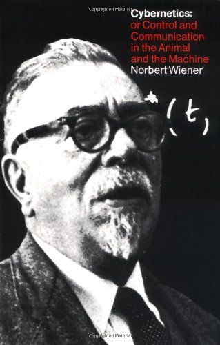 Cybernetics, Second Edition: or the Control and Communication in the Animal and the Machine by Norbert Wiener http://www.amazon.com/dp/026273009X/ref=cm_sw_r_pi_dp_IpVIub079439N