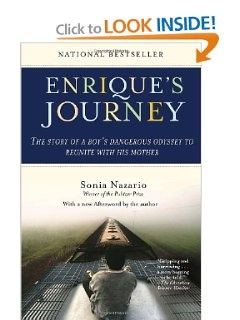 Enrique's Journey by Sonia Nazario In this astonishing true story, award-winning journalist Sonia Nazario recounts the unforgettable odyssey of a Honduran boy who braves unimaginable hardship and peril to reach his mother in the United States.  When Enrique is five years old, his mother, Lourdes, too poor to feed her children, leaves Honduras to work in the United States. The move allows her to send money back home to Enrique so he can eat better and go to school past the third grade.