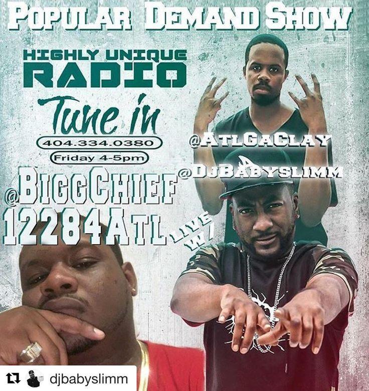 #Repost @djbabyslimm with @repostapp  repost via @instarepost20 from @populardemandradioshow TODAY 4-5 pm est #PowerHourFriday we have @biggchief12284atl live interview - Popular Demand Show @populardemandradioshow go DOWNLOAD THE HIGHLY UNIQUE RADIO APP NOW!!!! Friday 4-5pm  Catch @djbabyslimm & @atlgaclay on the POPULAR DEMAND SHOW @populardemandradioshow on Highly Unique #radio #internetradio #lit #music #radio #interview  #media #indie #indieartists #artists #elite #performances #stage…