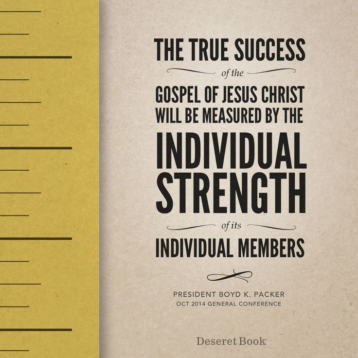 """""""The true success of the Gospel of Jesus Christ will be measured by the individual strength of the individual members."""" - Boyd K. Packer #ldsconf"""