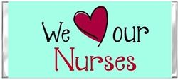 "We love our nurses - National Nurses Week Hershey Candy Wrapper.  A ""sweet"" way to show you appreciate all they do!"