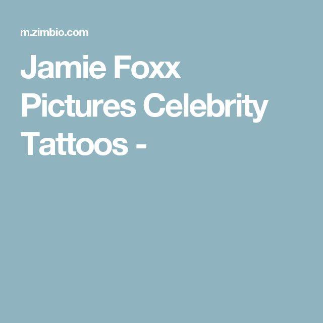 Jamie Foxx Pictures Celebrity Tattoos -