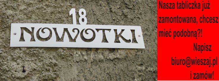 Nasza tabliczka już zamontowana, też chcesz mieć podobną ! Napisz biuro@wieszaj.pl i zamów!!