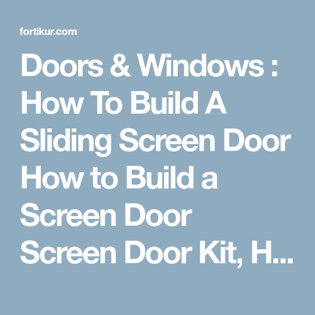 how to build a sliding screen door