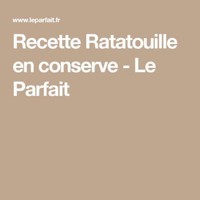 Recette Ratatouille en conserve - Le Parfait