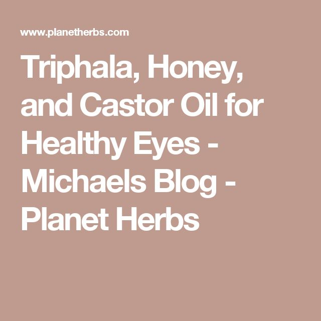 Triphala, Honey, and Castor Oil for Healthy Eyes - Michaels Blog - Planet Herbs