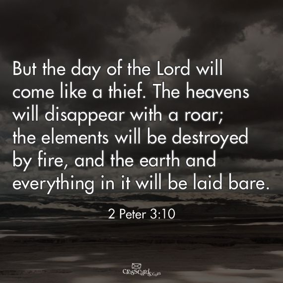 """""""But the day of the Lord will come like a thief. The ...  """"But the d..."""