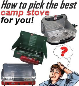 See how to pick the best camp stove for YOUR camping needs!