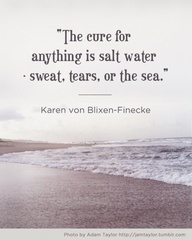 Wisdom: Salts Water, The Cure, Quote, The Ocean, True Words, At The Beach, Beach Time, True Stories, The Sea