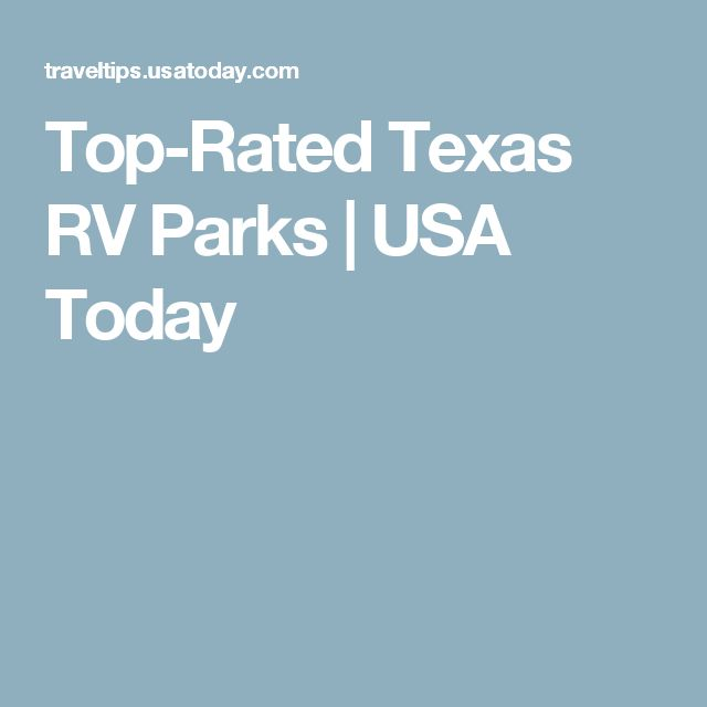 Top-Rated Texas RV Parks | USA Today