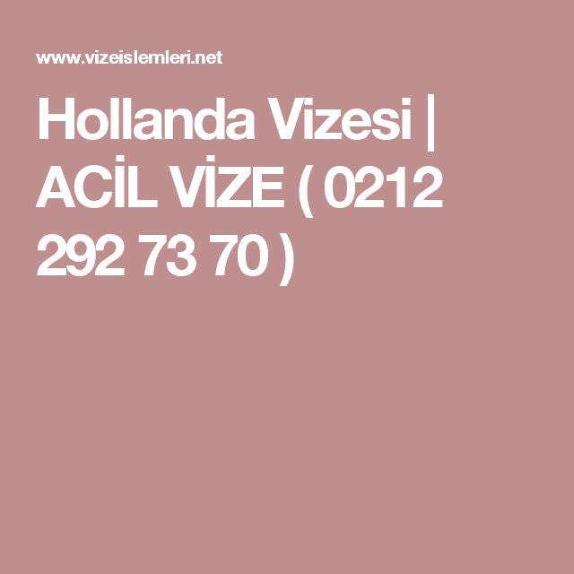 Hollanda Vizesi | ACİL VİZE ( 0212 292 73 70 )