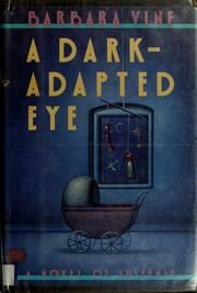 Barbara Vine - A Dark Adapted Eye;  Barbara Vine/Ruth Rendell...either way, a fabulous author