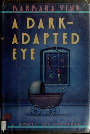 Barbara Vine - A Dark Adapted Eye;  Barbara Vine/Ruth Rendell...either way, a fabulous author