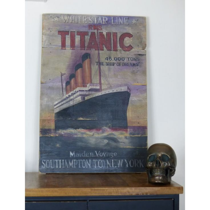 Titanic old style antique posters, reproduction and handmade paintings of the ship the sailed from Southampton to New York at Smithers of Stamford vintage shop