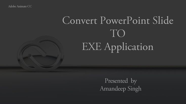 How to convert PowerPoint Slide to .EXE Application using Adobe Animate CC