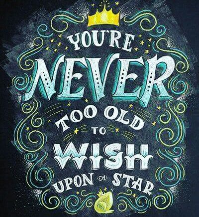#WisdomWednesday - it's NEVER too late and you're NEVER too old to #wish upon a star! #hope #childatheart #wishuponastar #theartofmft