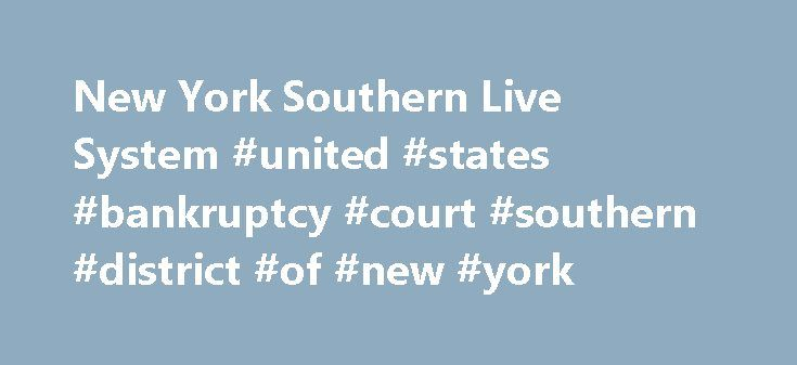 New York Southern Live System #united #states #bankruptcy #court #southern #district #of #new #york http://mobile.nef2.com/new-york-southern-live-system-united-states-bankruptcy-court-southern-district-of-new-york/  # CM/ECF Filer or PACER Login Notice This is a Restricted Web Site for Official Court Business only. Unauthorized entry is prohibited and subject to prosecution under Title 18 of the U.S. Code. All activities and access attempts are logged. Instructions for viewing filed…