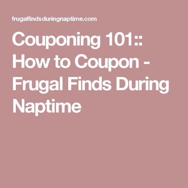 Couponing 101:: How to Coupon - Frugal Finds During Naptime