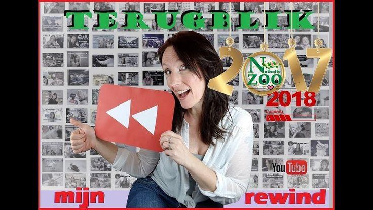 TERUGBLIK 2017 Nathalie en Zoo MIJN REWIND video
