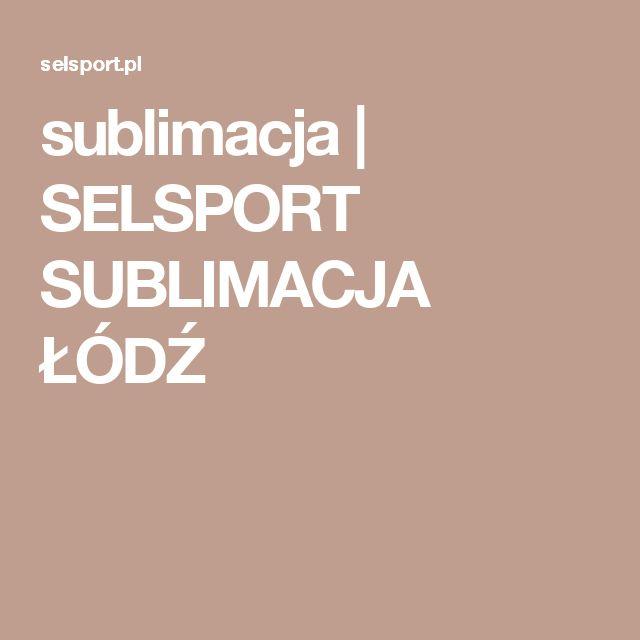 sublimacja | SELSPORT SUBLIMACJA ŁÓDŹ