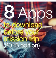8 apps to download before your mission trip (2015 edition)